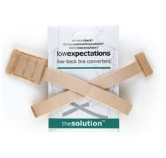 Thesolution is Low Expectations: low-back bra converters. redcarpetbodysecrets.com