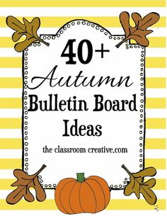 A trove of ideas for autumn bulletin boards.