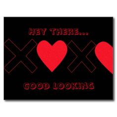 """Valentines Day Post Card """"Hey There..Good looking"""""""