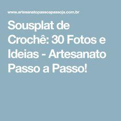 Sousplat de Crochê: 30 Fotos e Ideias - Artesanato Passo a Passo!