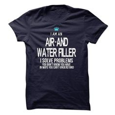 I am an Air-And Water Filler #Tshirt #clothing. WANT  => https://www.sunfrog.com/LifeStyle/I-am-an-Air-And-Water-Filler.html?id=60505