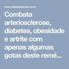 Combata arteriosclerose, diabetes, obesidade e artrite com apenas algumas gotas deste remédio | Cura pela Natureza