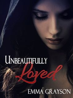 Unbeautifully Loved (Breathe Again #1) by Emma Grayson  GREAT FUCKING BOOK SO FAR