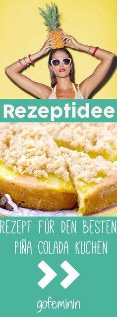 Ananas-Fans aufgepasst: Rezept für den besten Piña Colada Kuchen der Welt!