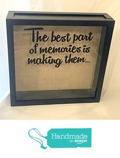 "Ticket Stub or Souvenir Holder Shadow Box 12x12 (""The Best Part of Memories is Making Them"" on Burlap Background) from Reminisce in Style https://www.amazon.com/dp/B01N5C3YJO/ref=hnd_sw_r_pi_dp_f8guybJKMWPX8 #handmadeatamazon"