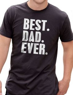bc6e656e Father's Day Gift Best Dad Ever T Shirt New Dad Husband Gift Awesome Dad  Funny Tshirt Dad Gift