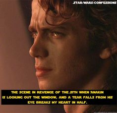 Star Wars Confessions. So true breaks my heart every time i see that scene. I like that you actually feel the emotion in that scene. You know it's killing him inside because he knows she's going to die, he knows she is slipping away faster and faster. So sad to see him cry :(
