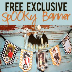 FREE exclusive SpOOky Banner! An ADORABLE way to hang pictures of past year's pictures and add to in the future! Good for moms, grandmas and more!