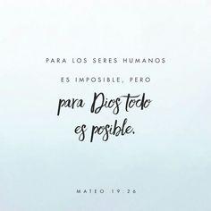 Y mirándolos Jesús, les dijo: Para los hombres esto es imposible; mas para Dios todo es posible. S. Mateo 19:26 RVR1960