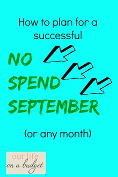 Our Life on a Budget.: No Spend September: Goals and Parameters Life On A Budget, Living On A Budget, Frugal Living Tips, Saving Ideas, Money Saving Tips, Organising Ideas, Natural Childbirth, Money Savers, The More You Know