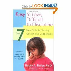 Without doubt, the best parenting book (and we've read many) ~ Easy to Love, Difficult to Discipline: The 7 Basic Skills for Turning Conflict into Cooperation