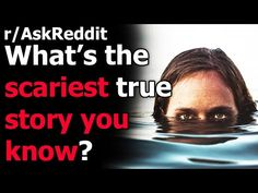 What is the scariest story you know that is 100% true? r/AskReddit | Reddit Jar - YouTube Scariest Stories, Creepy Stories, True Stories, Business Emails, Knowing You, Jar, Youtube, Scary Creepy Stories, Scary Stories