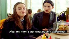 Pin for Later: 39 Moments All Moms Go Through, According to Lorelai Gilmore When your kid starts saying the darnedest things.