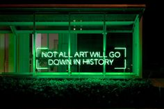 not all art will go down in history #neon