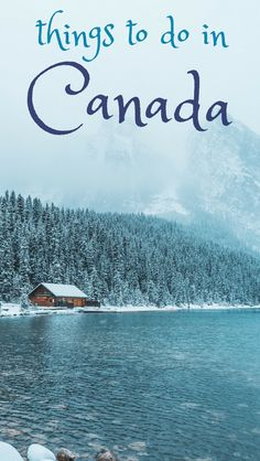 Want to enjoy the city, mountains, lakes, beaches, national parks, snow, winter, or autumn in Canada? Here are all the best things to do in Canada - including Banff!