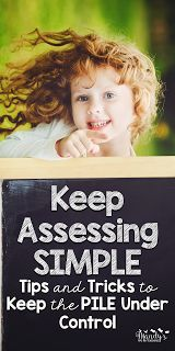Keep Assessing Simple:Tips and Tricks to Keep the Pile Under Control {FREEBIES}