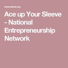 Ace up Your Sleeve - National Entrepreneurship Network