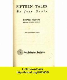 Fifteen tales (Short story index in reprint) (9780848650001) Ivan Alekseevich Bunin , ISBN-10: 084865000X  , ISBN-13: 978-0848650001 ,  , tutorials , pdf , ebook , torrent , downloads , rapidshare , filesonic , hotfile , megaupload , fileserve