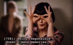 "Texts From Phryne Fisher - ""Being responsible doesn't make memories. Miss Fisher, Blackadder, Video Game Music, Tv Times, Murder Mysteries, Dangerous Woman, Texts From Last Night, Movie Quotes, Sherlock"