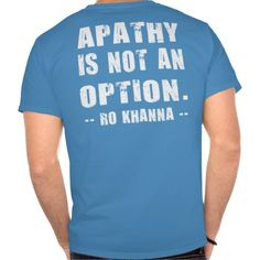 Apathy Not Option - Ro Khanna - White Letters Tshirt Custom Polo Shirts, Polo T Shirts, Collar Shirts, White Letters, Mens Tops, Polo Shirts, Collared Shirts
