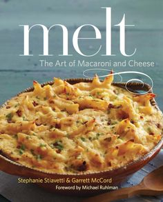 Cookbook Review: Melt: The Art of Macaroni and Cheese - Toby Amidor Nutrition