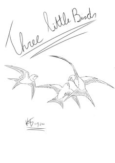 Three little bird tattoo design. The birds from the famous song made by Bob Marley.