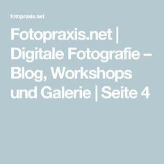 Fotopraxis.net | Digitale Fotografie – Blog, Workshops und Galerie | Seite 4