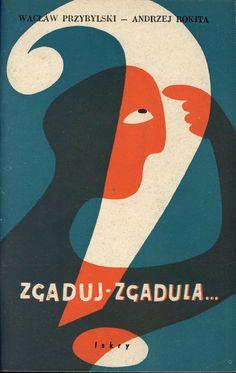 """""""Zgaduj-zgadula..."""" Wacław Przybylski and Andrzej Rokita Cover by Eryk Lipiński Published by Wydawnictwo Iskry 1956"""