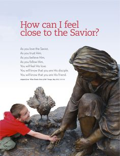 How to feel closer to your Savior, Jesus Christ