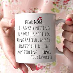 Dear Mom thanks for putting up with a spoiled ungrateful messy bratty child like my sibling. Your Favorite. Lovely gift for your mother. Diy Gifts For Mom, Cute Gifts, Dad Gifts, Christmas Present Ideas For Mom, Mother Gifts, Good Presents For Mom, Diy Birthday Gifts For Dad, Parent Gifts, Funny Gifts For Mom