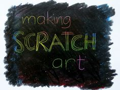 Childhood 101 :: Kids Art Ideas - Making Scratch Art *Tutorial says to use oil pastel and then cover with black oil pastel.  Instead paint on black tempura paint with a few drops of dish soap mixed in to help the paint stick.