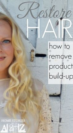 How to remove hair product build up.