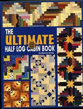 The Ultimate Half Log Cabin Quilt Book by Sharyn Craig (2001, Paperback)