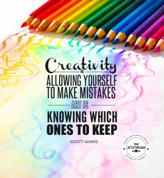 Creativity is allowing yourself to make mistakes. Art is knowing which ones to keep. Julian Pencilliah