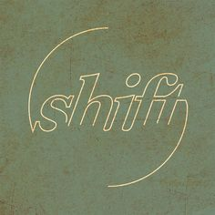 (shift) I thought this was unique and really interesting how the letters suggest form and how we fill in all the blanks automatically with such little information. The structure is gorgeous and the partial circle closes the space and leads you right back to the word.
