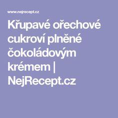 Křupavé ořechové cukroví plněné čokoládovým krémem | NejRecept.cz