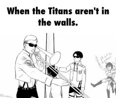 When The titans aren't in the walls :P