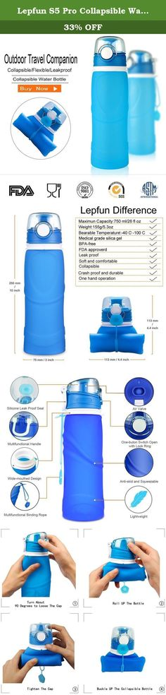 Lepfun S5 Pro Collapsible Water Bottle - BPA Free, 750ML/26OZ, Leak Proof Silicone Foldable Sports Water Bottle for Sport, Outdoor, Travel, and Camping (Blue). Lepfun S5 Pro ,completely made of food grade silica gel . It can be rolled up and hooked with the hook of the mouth when it is not used. It can be hung in the pack bag with metal hook when it is filled with water. It is so convenient to take without taking up more space. •Magic Folding Without Taking UP Space The medical silica gel...