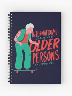 Celebrate International Day of Older Persons Spiral Notebook.  Just because you have turned 60, it does not mean you are elderly. Celebrate International Day of Older Persons on October 1st with your family and friends. We all know that the senior retired person has a funny sense of humor about getting old.  .#internationalday #olderpersons #olderpeople #elderly #grandmas #grandpas #retirement #giftideas #homedecor #artsandcrafts #stickers #redbubble #art #redbubbleshop #ad @giftsbyminuet Say I Love You, My Love, Old Person, International Day, Notebook Design, Top Artists, A Funny, Getting Old, Retirement