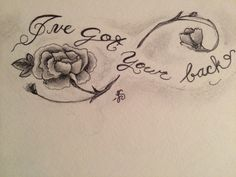 Ive got your back tattoo sketch infinity rose flower tattoo