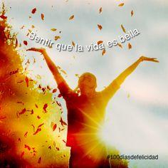 Sentir que la vida es bella #100diasdeFelicidad