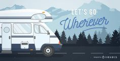 Motorhome illustration driving on a road over mountains. It also says Let's Go Wherever. Great design for posters, postcards and more!
