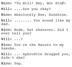 "BAHAHAHAHA He basically just said. He wants to kiss will when he said "" the Naruto to my Sasuke """