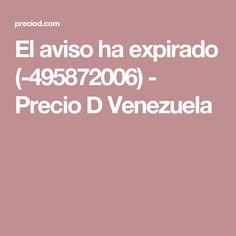El aviso ha expirado (-495872006) - Precio D Venezuela