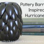 Pottery Barn Inspired Hurricane