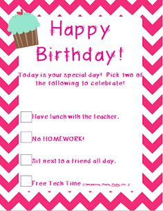 My students seem to like special privileges over prizes. I like saving money! Here's a free birthday gift template...there's one for boys & girls.