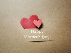 Happy Mother's Day Wishes 2018 ; A day dedicated to person who is not less than a God. Mother's Day is the day to salute all the mothers in the world