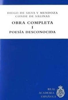 Obra completa. 1, Poesía desconocida / Diego de Silva y Mendoza Conde de Salinas ; edición estudio y notas Trevor J. Dadson
