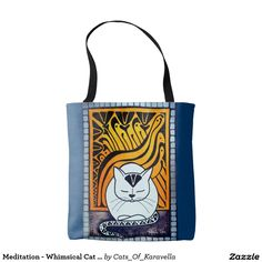 Meditation - Whimsical Cat Art Tote Bag by Dora Hathazi Mendes. Cats knows best when is about meditation, relaxing mind and body. They exactly know when to switch off the engine, and when they need to recharge the batteries. Purring, is their feline version for chanting, and although we don't know exactly why they do it, the effect is obvious, the whole world calm down around them, even us just being in their aura, and listening their monotone chant. Cat Paintings by #dorahathazi
