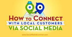 How to Connect With Local Customers via Social Media